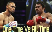 Keith Thurman Vs Manny Pacquiao : ONE Time Vs ALL Time